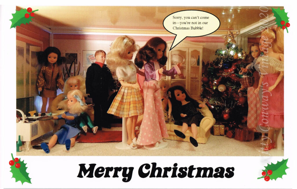 """Sindy dolls partying at Christmas with Barbies enering the scene. Speech bubble states """"Sorry, you can't come in - you're not in our Christmas bubble!"""""""